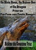 Hélène Du gouezou vraz: Un Bleiz Rouz, Un Baleer Bro et Un Dragon