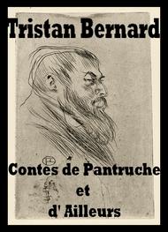 Tristan Bernard - Contes de Pantruche et d' Ailleurs