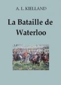 Alexander lange Kielland: La Bataille de Waterloo