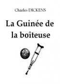 Charles Dickens: La Guinée de la boîteuse