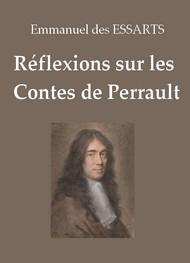 Emmanuel des Essarts - Réflexions sur les Contes de Perrault