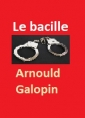 Arnould Galopin: Le bacille