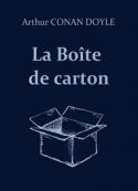 Arthur Conan Doyle: La Boîte de carton
