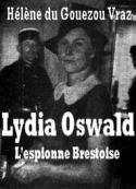 Helene Du gouezou vraz: Brest, Nid d'Espions, Espionnage, Opium, Dame blonde et Pintades