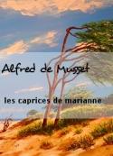 Alfred de Musset: les caprices de marianne