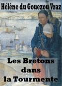 Hélène Du gouezou vraz: Les Bretons dans la Tourmente de la Grande Guerre