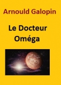 Arnould Galopin: Le Docteur Omega (version2)