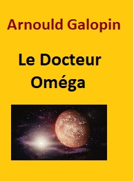 Arnould Galopin - Le Docteur Omega (version2)