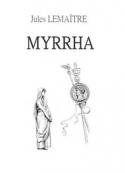 Jules Lemaître: Myrrha, vierge et martyre