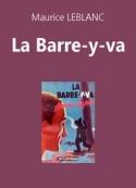 Maurice Leblanc: La Barre-y-va