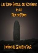 Hélène Du gouezou vraz: Les deux Bossus, des Korrigans et un plat de pâtes...