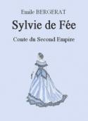 Emile Bergerat: Sylvie de Fée. Conte du Second Empire