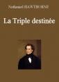 La Triple destinée