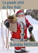 Rodolphe Bringer: La grande pitié du père Noël