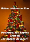 Hélène Du gouezou vraz: Pourquoi les Sapins sont les Arbres de Noël
