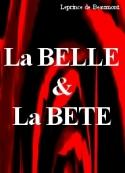 Jeanne-Marie Leprince de Beaumont: LA BELLE ET LA BETE (version 1757)