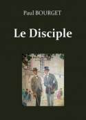 Paul Bourget: Le Disciple