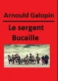 Arnould Galopin: Le sergent Bucaille