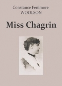 Constance fenimore Woolson: Miss Chagrin