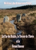 Hélène Du gouezou vraz: Le Far du Diable, le Trésor de l'Arrée et le Grand Amour