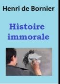 Henri De bornier: Histoire immorale