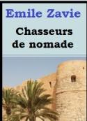 Emile Zavie: Chasseurs de nomades