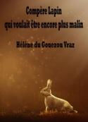 Hélène Du gouezou vraz: Compère Lapin qui voulait être encore plus malin