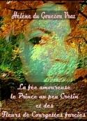 Hélène Du gouezou vraz: La fée amoureuse, le Prince un peu Crétin et des Fleurs de Courgettes