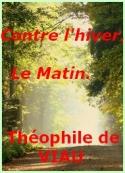 Théophile de Viau: Contre l'hiver, Le Matin