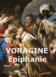 Illustration: L'Epiphanie, 6 janvier - Jacques de Voragine