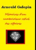 Arnould Galopin: Mémoires d'un cambrioleur retiré des affaires