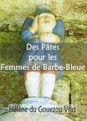 Hélène Du gouezou vraz: Des Pâtes pour les Femmes de Barbe Bleue