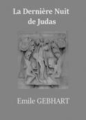 Emile Gebhart: La Dernière Nuit de Judas