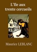 Maurice Leblanc: L'Île aux trente cercueils