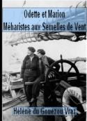 Hélène Du gouezou vraz: Odette et Marion, Méharistes aux Semelles de Vent