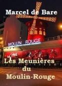 Marcel De bare: Les Meunières du Moulin Rouge