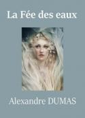 Alexandre Dumas: La Fée des eaux