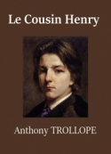 Anthony Trollope: Le Cousin Henry