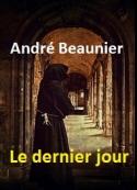 André Beaunier: Le Dernier jour