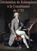 Maximilien De robespierre: Déclaration de Robespierre à la Constituante de 1793