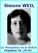 Simone Weil: La Pesanteur et la Grâce, Chapitres 25 à 39 (Fin)