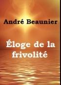 André Beaunier: Éloge de la frivolité