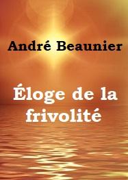 André Beaunier - Éloge de la frivolité
