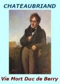 François rené (de) Chateaubriand: Mémoires, lettres (...) Vie et Mort du Duc de Berry. 1820.