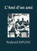 rudyard kipling: L'Ami d'un ami