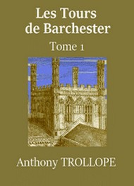 Illustration: Les Tours de Barchester -Tome 1 - Anthony Trollope