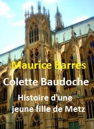 Maurice Barrès - Colette Baudoche (Histoire d'une jeune fille de Metz)