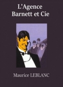Maurice Leblanc: L'Agence Barnett et Cie (version2)