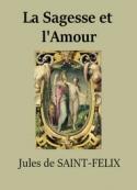 Jules de Saintfélix:  La Sagesse et l'Amour