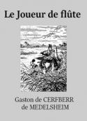 Gaston de Cerfberr de médelsheim: Le Joueur de flûte